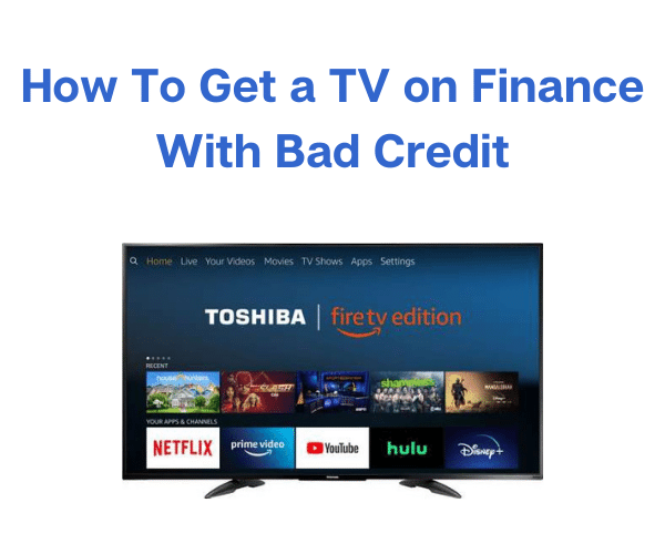 How To Get a TV on Finance With Bad Credit