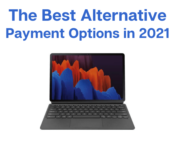 The Best Alternative Payment Options in 2021