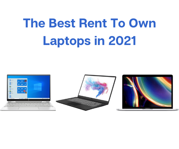 The Best Rent To Own Laptops in 2021