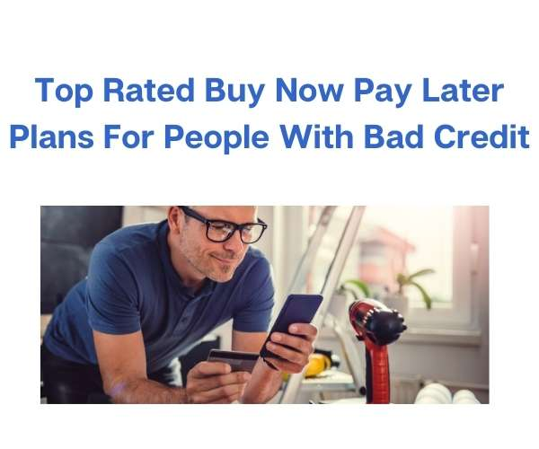 Top Rated Buy Now Pay Later Plans For People With Bad Credit