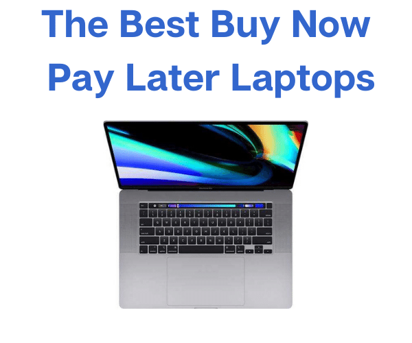 The Best Buy Now, Pay Later Laptops